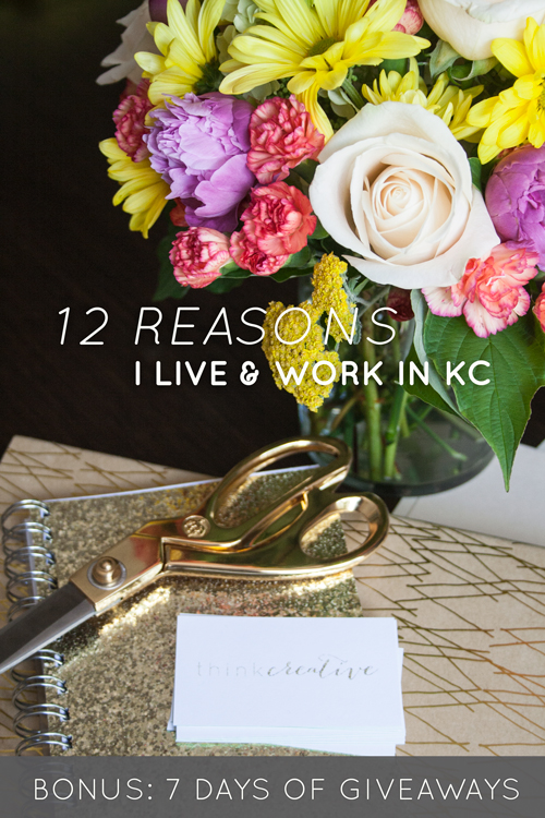 12 Reasons I Live & Work in Kansas City (BONUS: 7 Days of Giveaways)  |  Think Creative