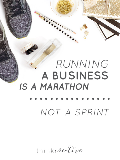 Running a Business is a Marathon, Not a Sprint  |  Think Creative