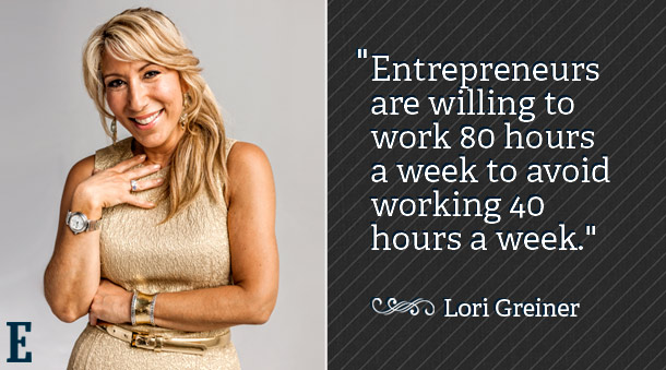 """""""Entrepreneurs are willing to work 80 hours a week to avoid working 40 hours a week."""" - Lori Greiner  