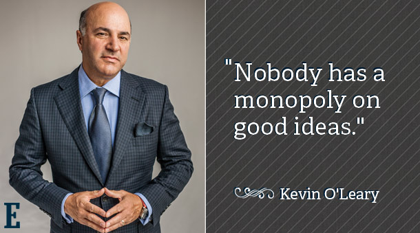 """""""Nobody has a monopoly on good ideas."""" - Kevin O'Leary  