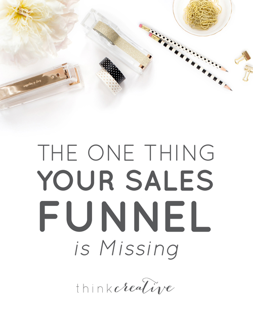 So I am here to demystify sales funnels. This sounds oh so super boring, but I promise to keep it super informative, crazy easy to understand and most importantly something you can start implementing immediately in your business.  |  The One Thing Your Sales Funnel is Missing  |  Think Creative