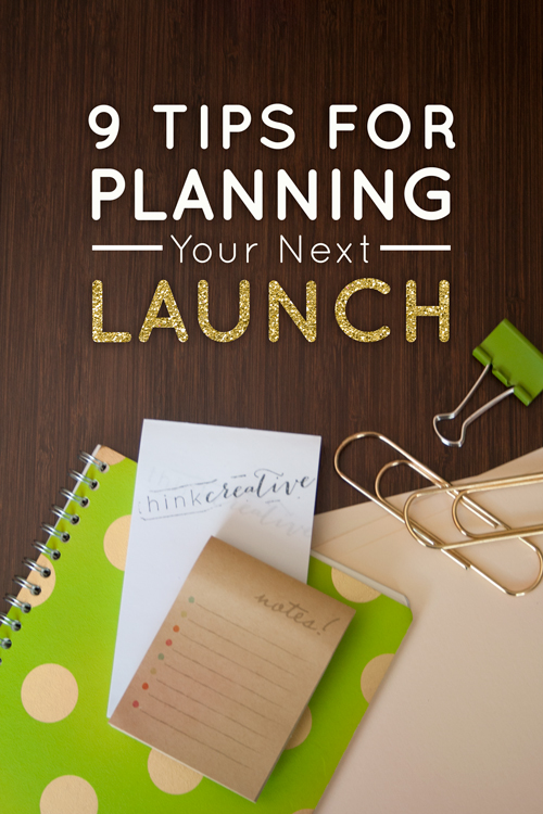 9 Tips for Planning Your Next Launch