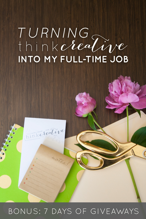 Turning Think Creative into My Full-Time Job
