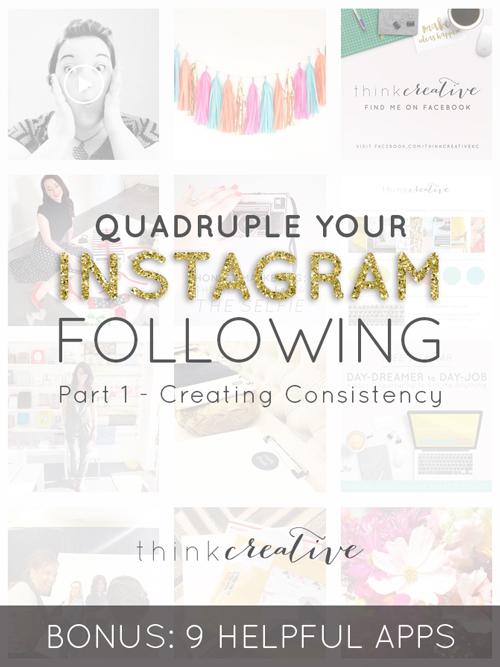 Quadruple Your Instagram Following: Part 1 – Creating Consistency (BONUS: 9 Helpful Apps)