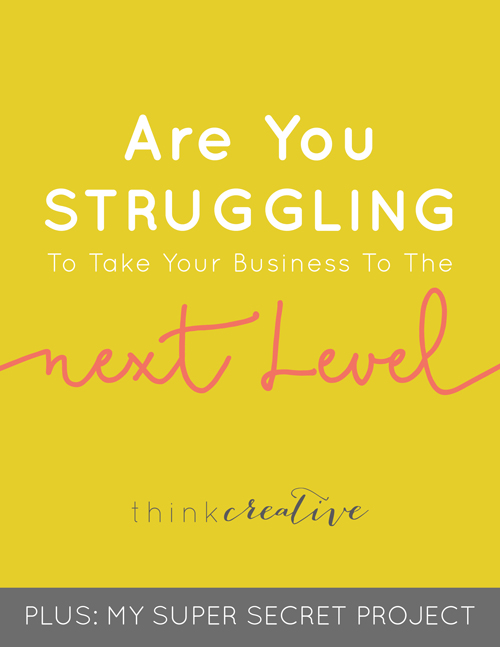 Struggling to Take Your Business to the Next Level? (PLUS: Find Out More About My Super Secret Project)