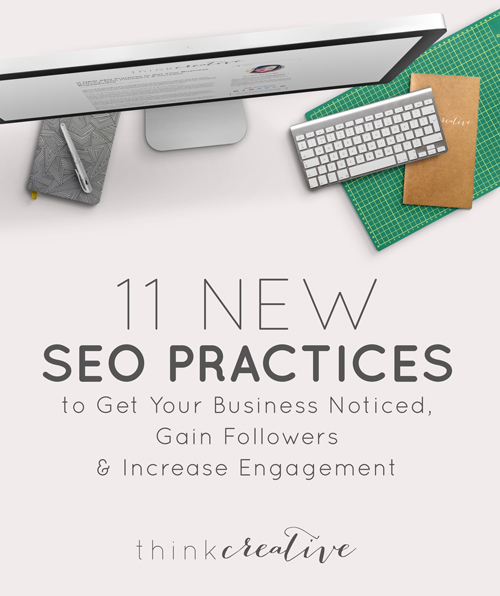11 NEW SEO Practices to Get Your Business Noticed, Gain Followers & Increase Engagement