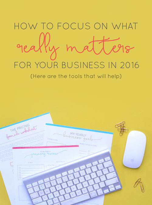 How to Focus on What Really Matters for Your Business in 2016 (Here are the tools that will help) | Think Creative Collective #BizChicCoop