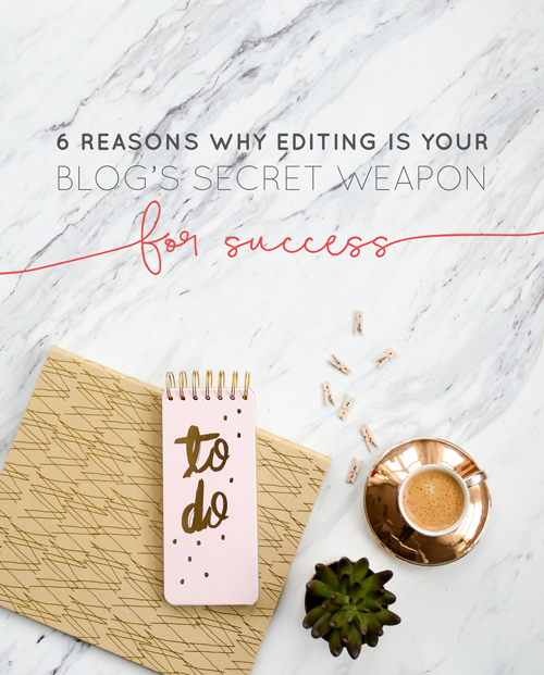 We all make mistakes when we write - it's only natural. But if you think you don't need to mind your p's and q's, you may be damaging the success of your blog more than you know. Not sure how to go about it? I've outlined the 6 main reasons why editing in your blog's secret weapon for success, and given you a tip to slay each one. Ready, set, and go! | Think Creative Collective