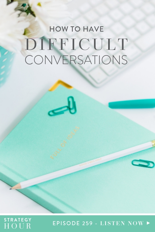 Today we are going to be talking about communication, resolution, and how to have those difficult conversations that we all have to have sometimes. You know that when problems arise you have to deal with them in one way or another and that there are good ways and bad ways. Well, today we are going to be showing you one of the better ways to go about it.  | The Strategy Hour Podcast  |  Think Creative Collective