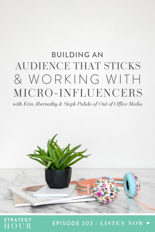 Today we welcome Erin Abernathy & Steph Pulido from Out of Office Media. We are so excited to have them here on the Strategy Hour Podcast to talk about working with micro-influencers and how brands can create strong content and build a really engaged audience.  |  The Strategy Hour Podcast