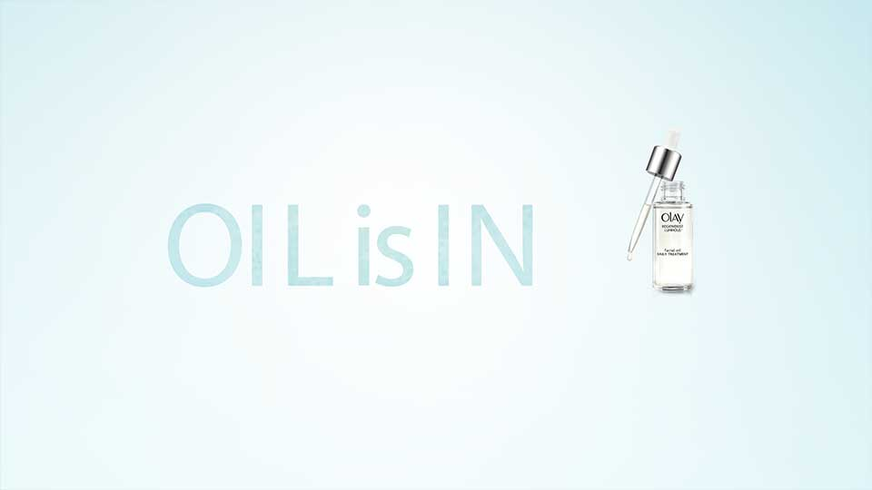 Olay: Oil Is In