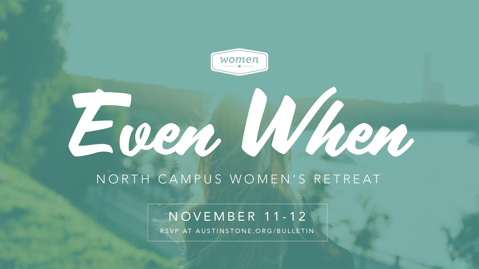Even When Women's Retreat