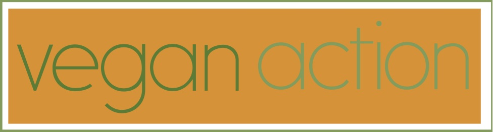 """VEGAN ACTION  """"Vegan Action works to eliminate animal suffering, reduce environmental impacts, and improve human health through a vegan diet. Our efforts over the past 20 years include certifying hundreds of vegan products with our logo through our Vegan Certification Campaign."""""""
