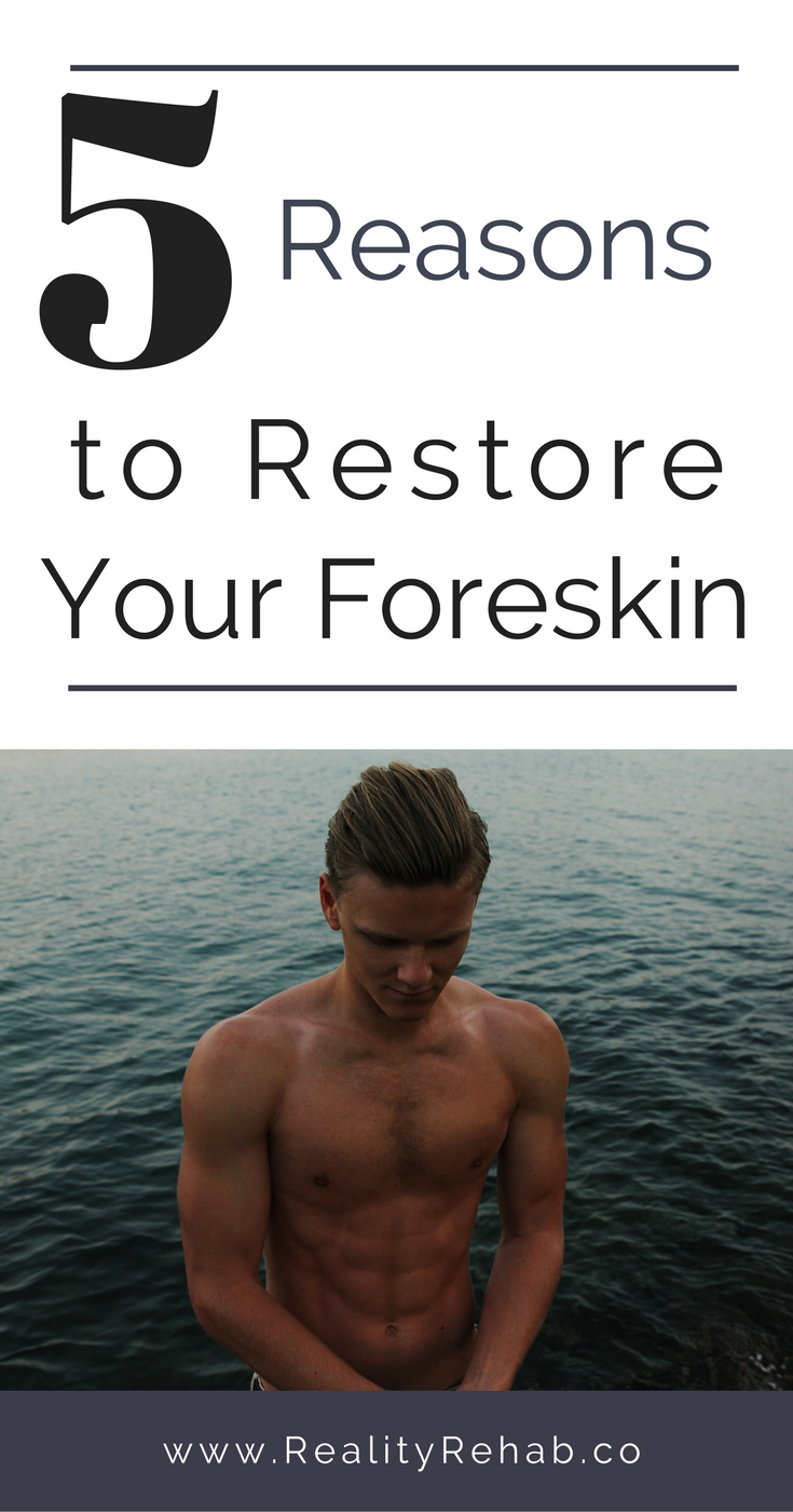 5 Reasons to Restore Your Foreskin | Cock & Crow Blog #foreskinrestore #circumcision #sex