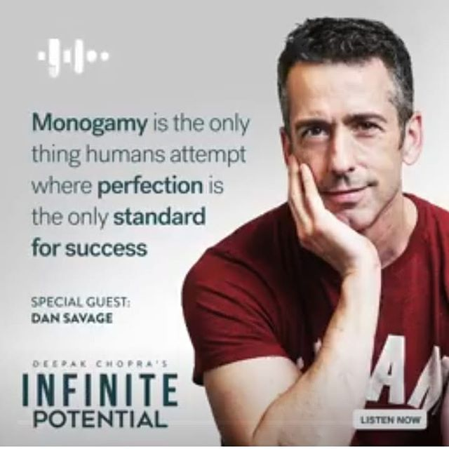 I really love Dan Savage. He's so well spoken and has such a way of gently opening people's minds to possibilities they may not have considered.  He's stood the test of time for me, kinda like Henry Rollins - someone I'm still into (after 20 years) and have grown alongside and still resonate with today.