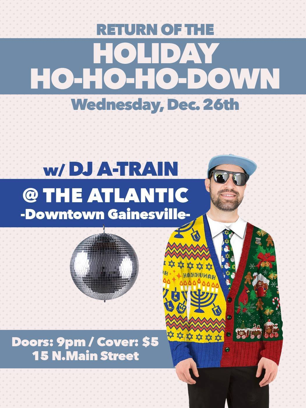 Return of the Holday Ho-Ho-Ho-Down DJ dance party w/  DJ A-TRAIN   Wednesday, December 26th The Atlantic Doors at 9PM $5