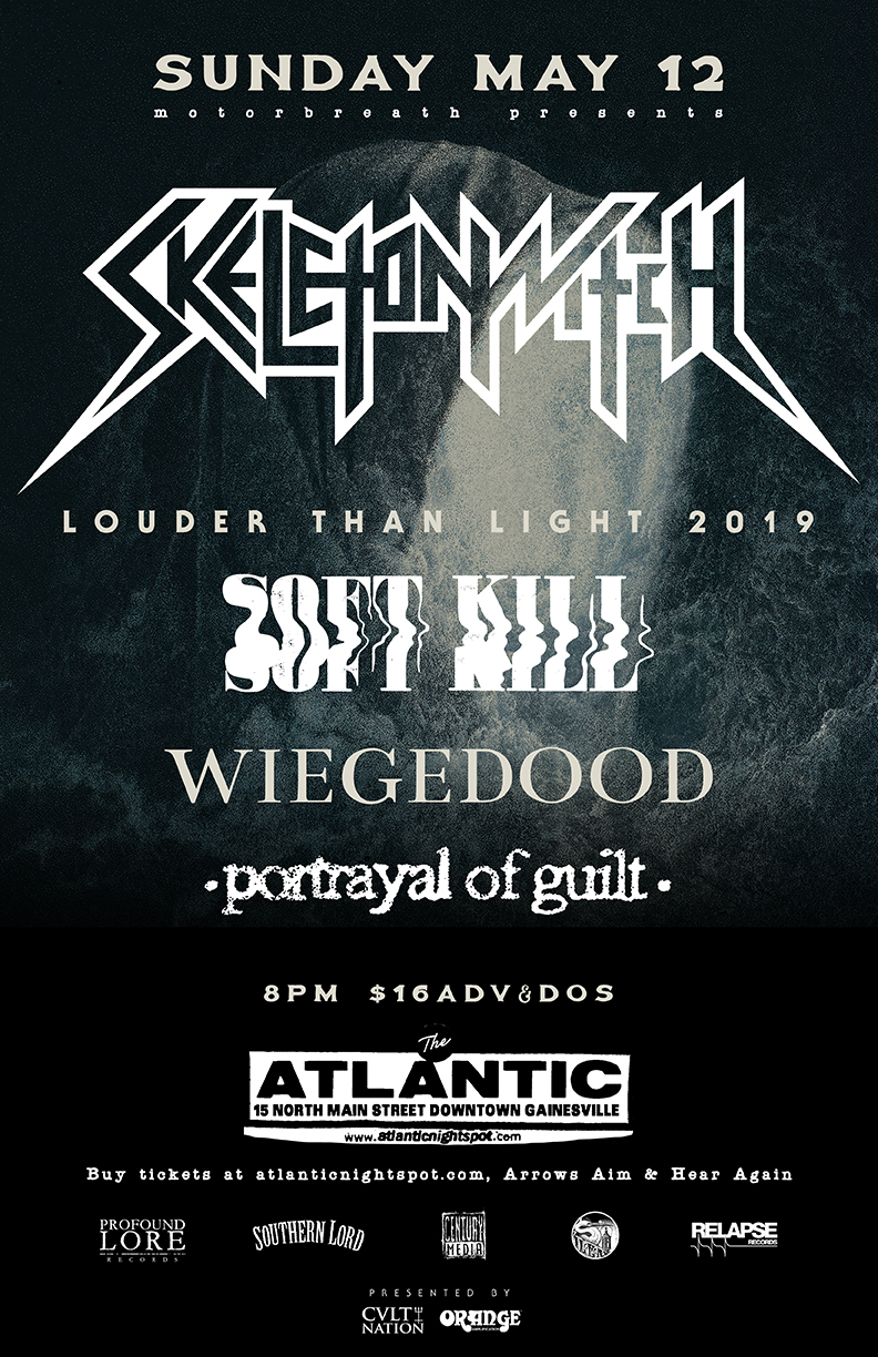 Sunday, May 12th Motorbreath Presents:  SKELETONWITCH  https://www.facebook.com/skeletonwitch/    SOFT KILL  https://www.facebook.com/softkillportland/    WIEGEDOOD (Members of Oathbreaker)  https://www.facebook.com/wiegedood/    PORTRAYAL OF GUILT  https://www.facebook.com/portrayalofguilt/    Doors at 8pm  $16adv & at the door Tickets available at  Hear Again Records ,  Arrow's Aim Records  and directly through Atlantic from the link above.