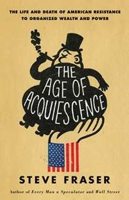 THE AGE OF ACQUIESCENCE: 2/17; 9780316185431