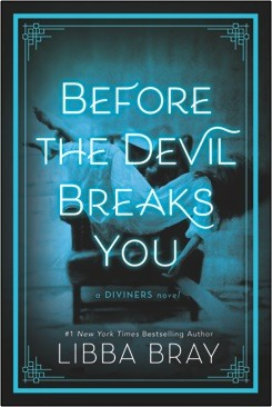 Before the Devil Breaks You   (The Diviners, Book 3) | On-Sale: October 3, 2017 | 9780316126069 | $19.99