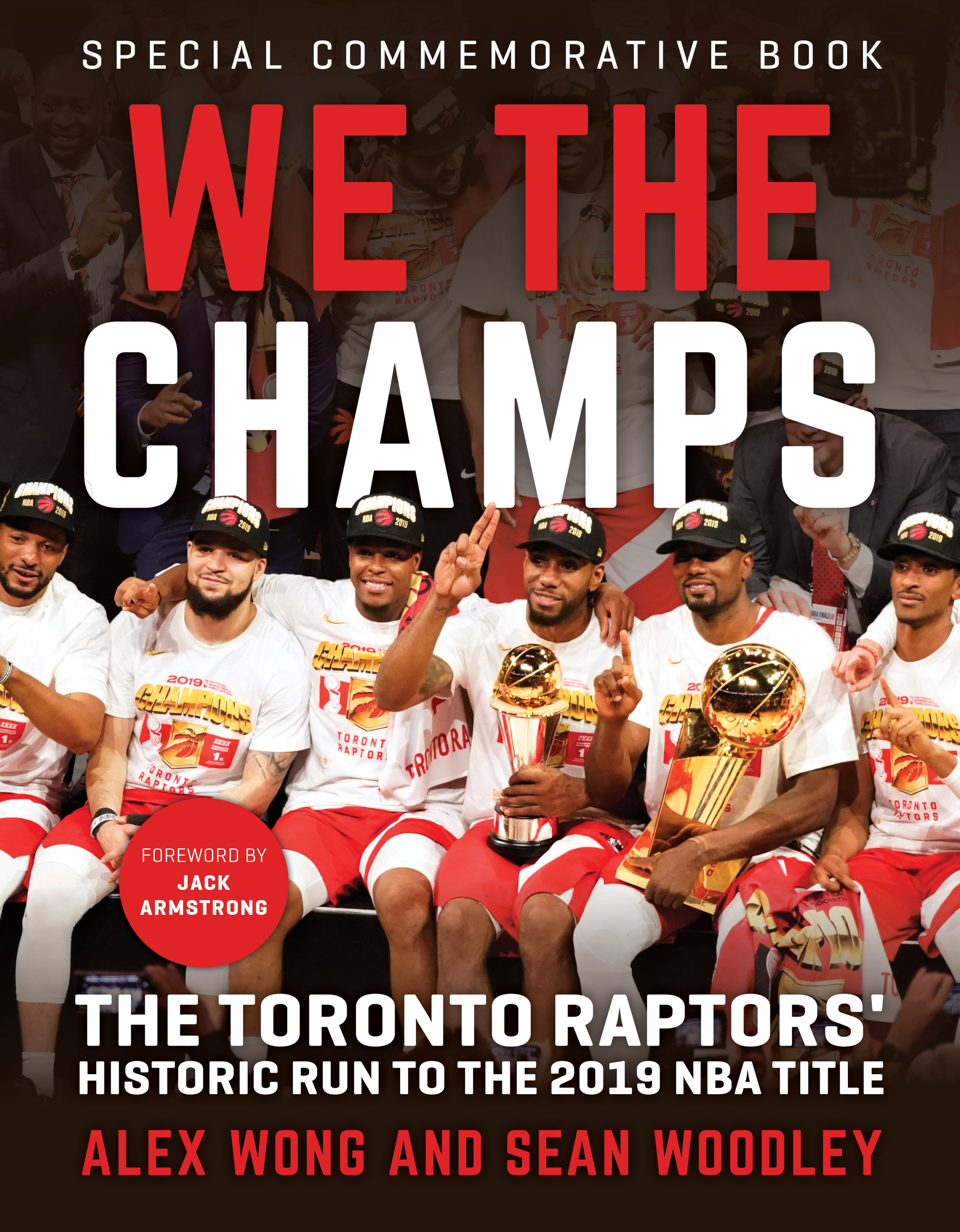 WE THE CHAMPS: THE TORONTO RAPTORS' HISTORIC RUN TO THE 2019...By Alex Wong and Sean Woodley  Paperback | June 25, 2019 | 9781629376684
