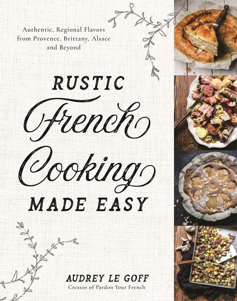 Rustic French Cooking Made Easy - Leave haute cuisine to fussy French restaurants, and dive into simple, comforting classics. Ontario author, Audrey Le Goff, founder of the blog Pardon Your French, dispels the myth that real French cooking is tricky and complicated. Home cooks interested in the popular French approach to cooking for health and happiness, will delight in these authentic, approachable recipes, while devoted French cooking fans will discover delicious staples rarely tasted outside of the French family kitchen. Page Street Publishing, Oct. 8, 2019.Read more here »
