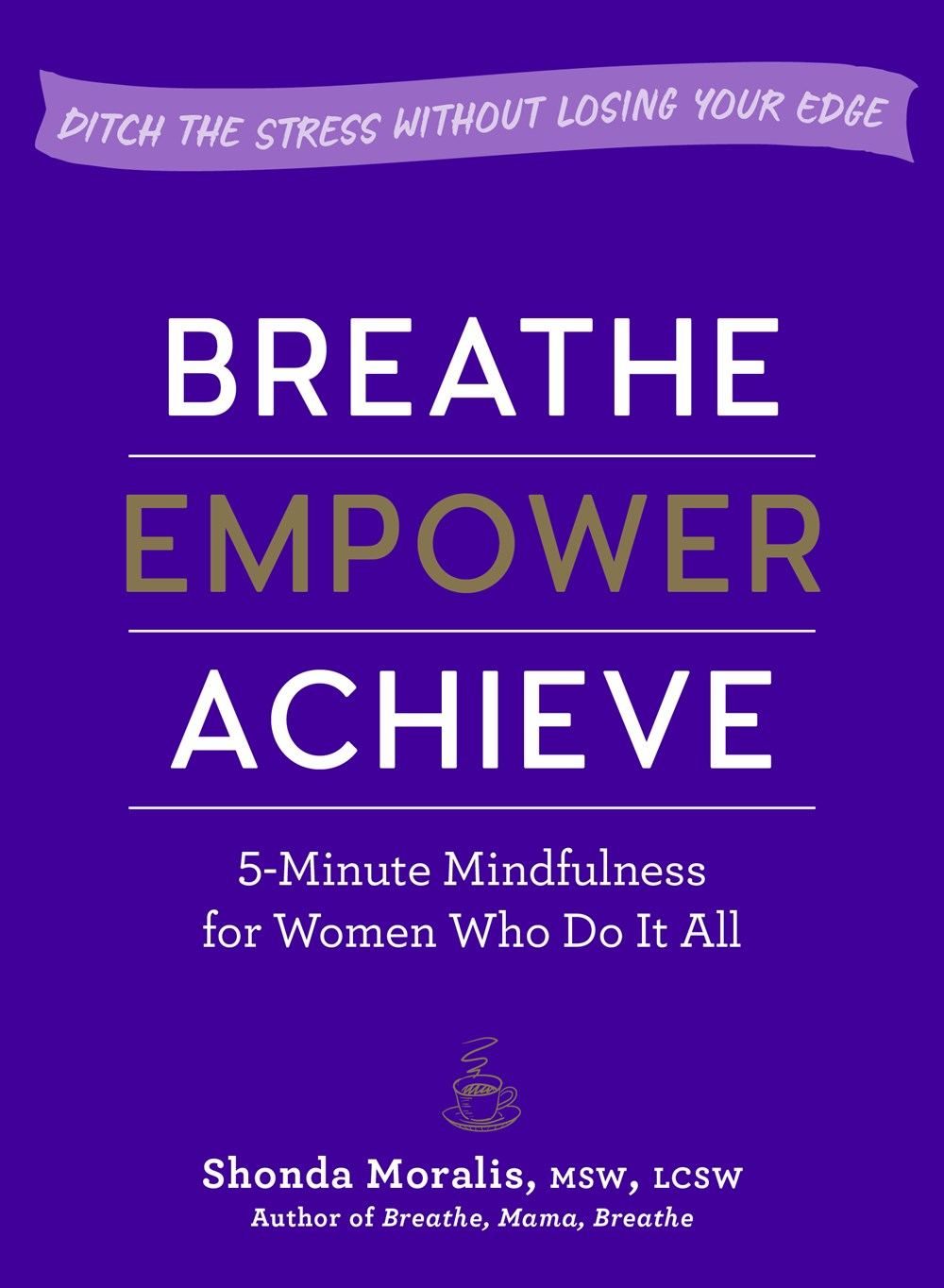 """Breathe, Empower, Achieve - For so many women, """"work–life balance"""" is a myth. And when you're already juggling a career, personal life, family, a smidgen of self-care, and the occasional need to sleep—""""mindfulness"""" can sound like just another thing to do.But if you take five minutes for mindfulness now and then, it may not only save your sanity—but also springboard your success. If you think you don't have time for mindfulness, this book is definitely for you.Read more here!"""