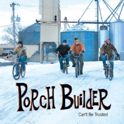 Porch Builder - Can't Be Trusted