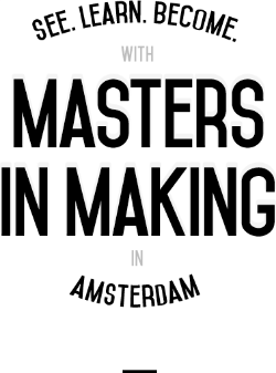 Masters in Making