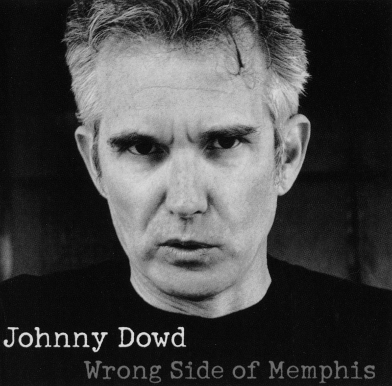 Johnny Dowd Wrong Side of Memphis.jpg