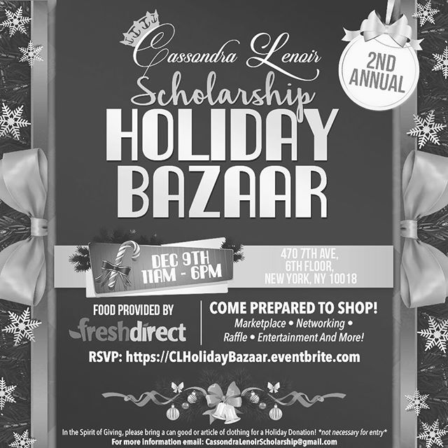 Join me next Saturday, December 9th at the 2nd Annual Cassondra Lenoir Scholarship Holiday Bazaar! Enjoy a day filled with live performances, amazing shopping, networking, raffles, and food sponsored by FreshDirect while @CassondraLenoir raises money to award 3 first-generation college students with scholarships. Come out and shop with a purpose. Entry is FREE!!! The event lasts from 11a-6p. RSVP today at CLHolidayBazaar.Eventbrite.com #CLSHolidayBazaar #ShopWithPurpose #CLScholarship