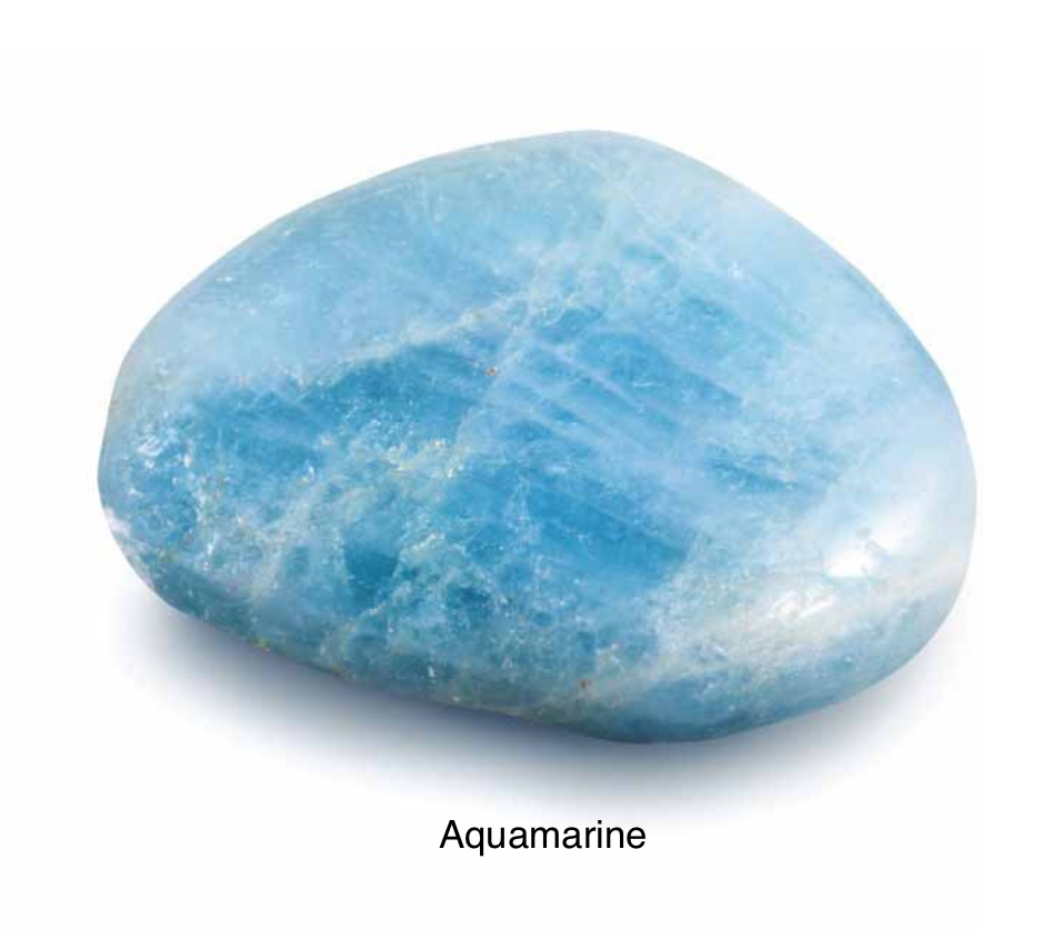 Aquamarine - Said to have protected sailors at sea. The stone of sea goddesses. Counteracted darkness and drew in the light spirits. Shields the aura. Invokes high state of consciousness and encourages service to humanity. With an affinity to sensitive people it invokes tolerance and supports anyone overwhelmed by responsibility.