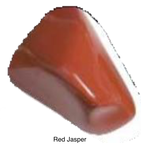 Red Jasper - Provides gentle stimulation & grounding energy. This stone brings problems to light before they escalate. Makes an excellent worry stone. Calms emotions. Stimulates the base chakra.