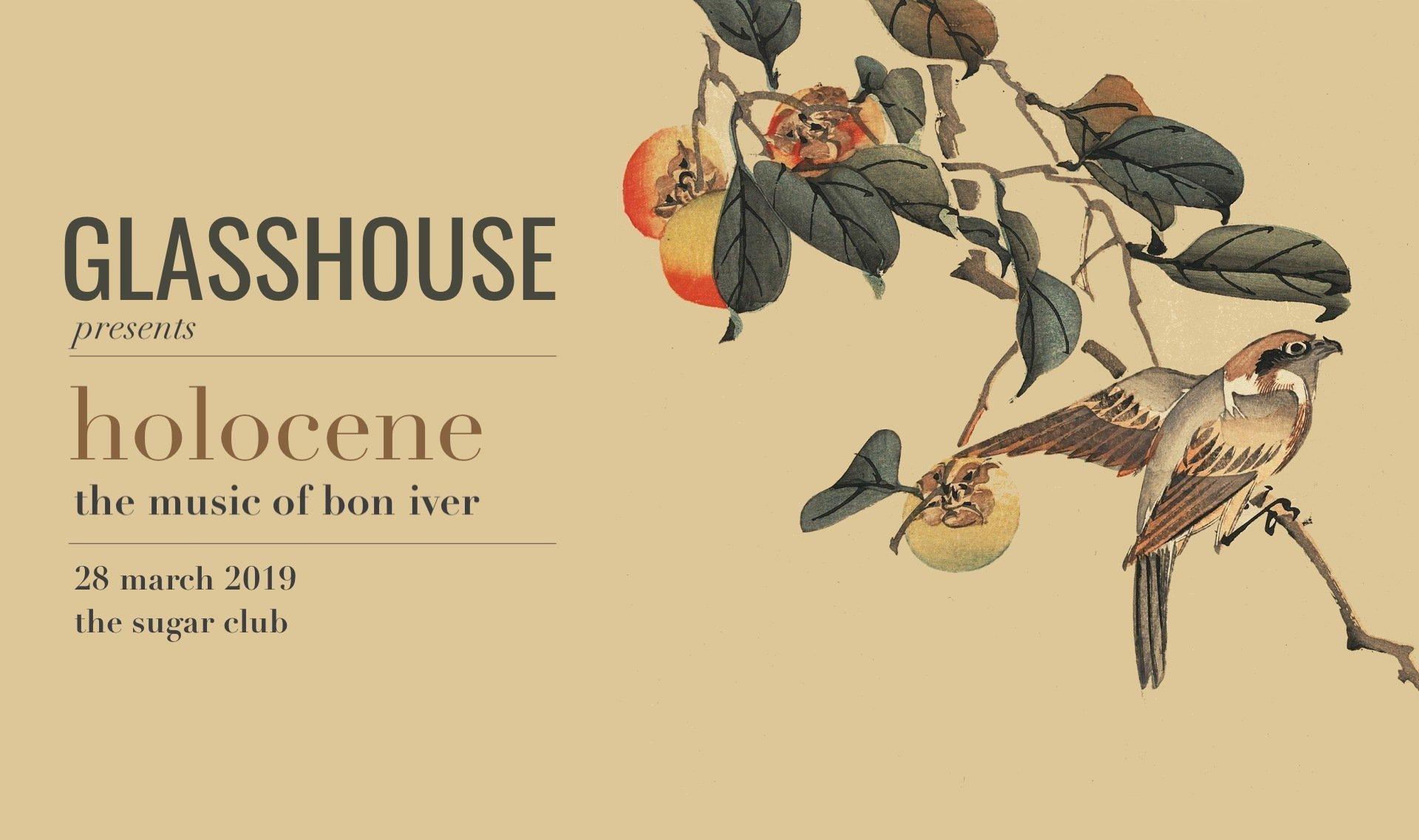 Glasshouse Presents Holocene