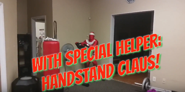 Handstand Claus warming up!