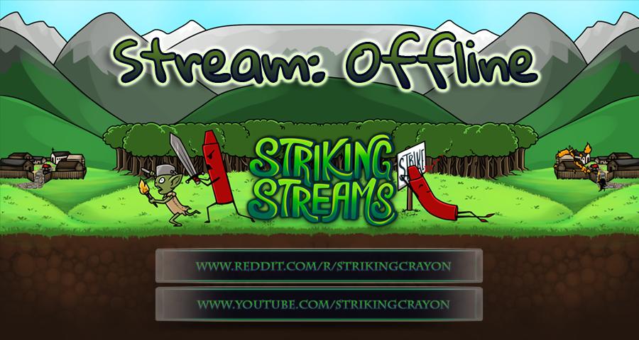 Stream Offline Image for StrikingCrayon