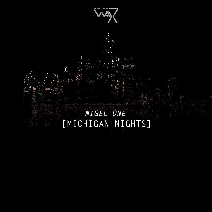 Nigel One - Michigan Nights Ep