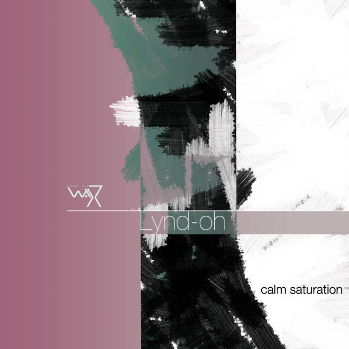 Lynd-Oh - Calm Saturation Ep