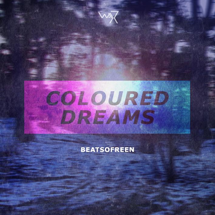 Beatsofreen - Coloured Dreams
