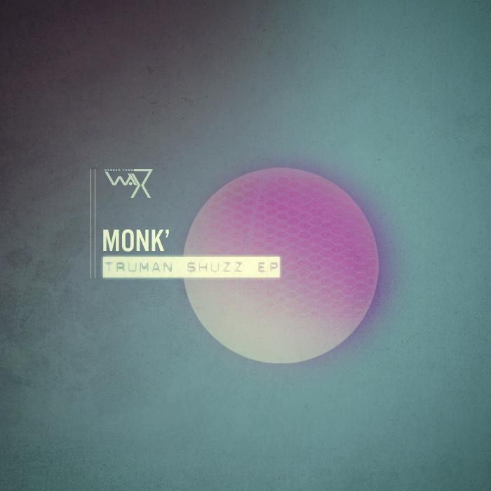 Monk' - Truman Shuzz Ep
