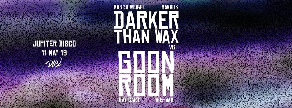 In the  Darker Than Wax  corner:  MARCOWEIBEL  &  Marcus Rosario aka Mawkus   In the  Goonroom  corner:   Day Cart  &  Wig-Wam   Free before Midnight / $5 after  Let's get ready to rumble.