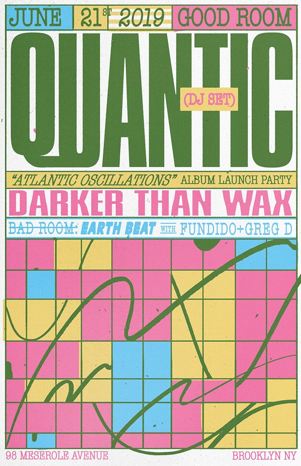 "Good Room presents...  Quantic Music  (DJ Set) - Atlantic Oscillations - Album Launch Party  Darker Than Wax  + Earth Beat with Fundido +  Greg D.  in the Bad Room  Free for Good Room Members before 12AM / $5 after  Free with RSVP before midnight -  http://bit.ly/2LIhAK6   Tickets - $10-$20 without RSVP via  Resident Advisor   Good Room resident Quantic is celebrating the release of his new album 'Atlantic Oscillations' with us on June 21. The record is his most cohesive and intricate album to date. Bringing together new players and concepts with a dance orientated sound that has enchanted fans and tastemakers across the world for nearly two decades, it showcases Will ""Quantic"" Holland's artistry and rare ability to intertwine the electronic with the orchestral.   With the album dropping on that day, Quantic will be doing a DJ set that night. And he's invited Darker Than Wax to join the party. The underground electronic label and radio show promotes depth and diversity in music. Selector Marco Weibel will be on warm up with his Dancefloor Jazz, Boogie, Afro/Brazilian and world music vibes. Earth Beat takes over the Bad Room with DJs Fundido and Greg D. Earth Beat is a radio program & party series hosted by a collective of DJ's in NYC. Their mission is to raise environmental awareness and educate our community on what we can do to keep our planet safe.  +21  *d&b audiotechnik supplied by  Oxygen Eventworks *  **Good Room is a safe space for all people. We do not accept racism, homophobia or discrimination in any form. If you are being harassed, please tell a bartender, staff member or security guard.**"