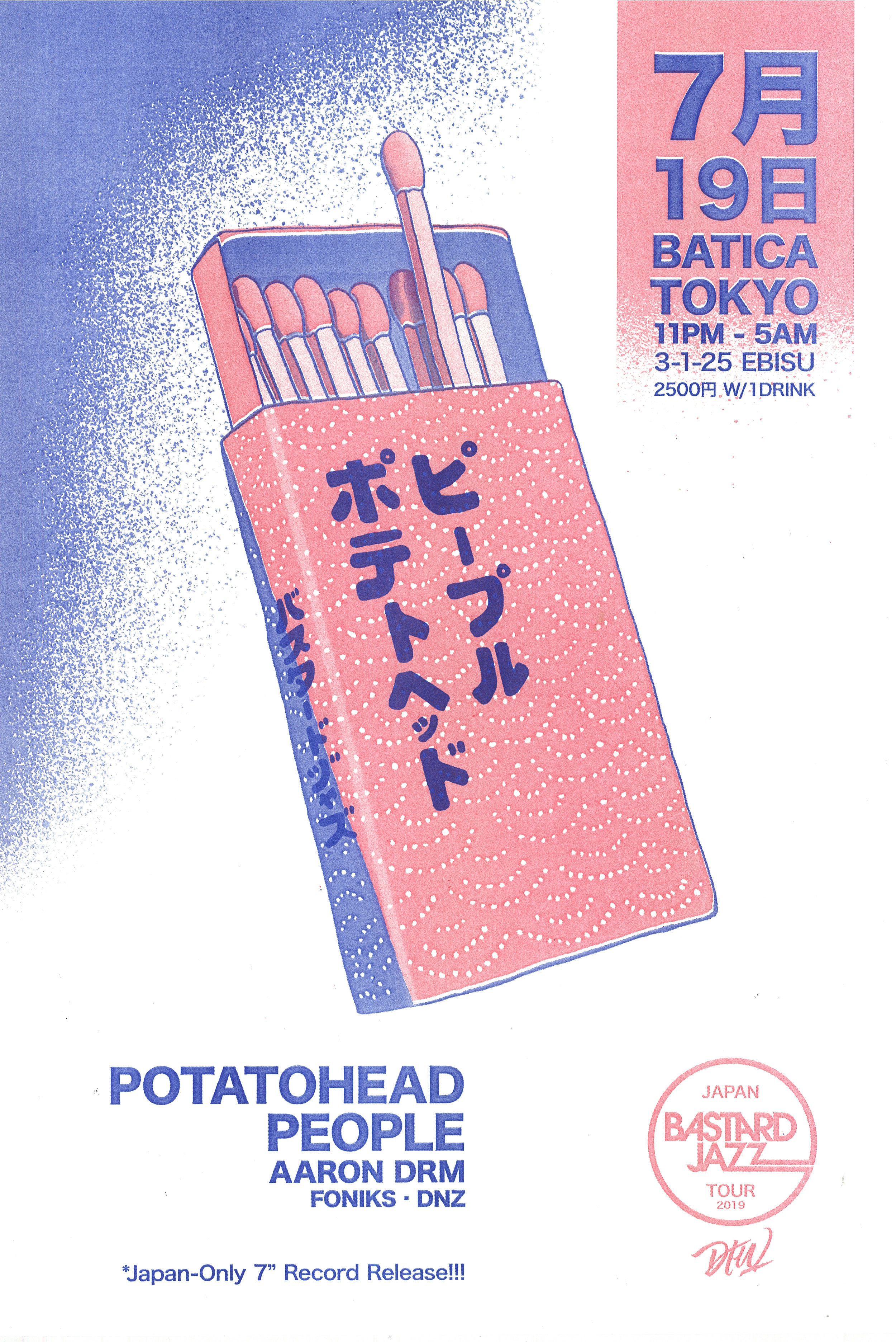 "POTATOHEAD PEOPLE & BASTARD JAZZ JAPAN TOUR 2019  Friday, July 19th  @Batica in Ebisu  11pm-5am / 23:00-29:00  2500円 w/ 1 drink     Potatohead People's Nick Wisdom (Vancouver) and Aaron DRM from famed New York record label, Bastard Jazz, will be kicking off their Japan 2019 tour in Tokyo in collaboration with Darker Than Wax. Vibes will be on high, with a blend of Hip Hop, Soul, Boogie, Modern Funk, House, Latin, Brazilian, Afrobeat and more.   To get the things started, Tokyo-based Funk technician, Foniks (Darker Than Wax), and party-rocking turntablist DNZ (The Breakdown Shibuya / San Francisco Bay Area) will be gassin' you up before the main acts crank up the heat. And, for all the record heads, Bastard Jazz has pressed an exclusive, Japan-only white label 7"" just for this tour, including one unreleased track from Potatohead People and another from Foniks.   There are only 200 copies, so make sure to come to the event and grab yours!   Limited edition shirts and other merch will also be available.   If you're one of the lucky few to grab a flyer that has a colored dot on it, bring it to the event and you'll get a FREE piece of merch, like a download, stickers, a shirt, or maybe even a 7"".      ——————————————————————————————————————————————————   Nick Wisdom  (Potatohead People, Canada)     Nick Wisdom is a Canadian Record Producer/DJ. Operating as both a solo artist & ½ of producer-duo Potatohead People, he has been releasing music since 2011. Since then, Wisdom has worked with many artists such as Illa J, Reva Devito, Phife Dawg, Kaytranada, Beatchild, T3, Moka Only, Amalia, A l l i e, K-Maxx, Trailer Limon and Ivan Ave. He is a RedBull Music Academy Bass Camp and Playlist Retreat alumni. Nick's productions have landed placements with Netflix, Mercedes-Benz, Powerade & EA's NBA LIVE 2K16 and have been championed early by the likes of Soulection, Okayplayer, DJ Jazzy Jeff, Big Boi, Questlove and more. As a DJ & avid record collector, Nick's selections float between Hip-Hop, R&B, 80's Boogie, Modern Funk & House music. Bouncing back and forth between Vancouver & Montreal his sound has found its way to dance floors from Shambhala, Basscoast & New Forms to Igloofest, Piknic Electronik & Voyage Funktastique. Based in Vancouver, catch his radio show Polar Radio co-hosted by Kutcorners on NFR every Friday from 12-2pm PST.      https://potatoheadpeople.com/    http://www.nickwiz.biz/    https://soundcloud.com/nickwisdom    https://soundcloud.com/potatohead-people   ----------------      Aaron DRM  (Bastard Jazz & Wonder Wheel Recordings)     AARON DRM / DJ DRMAs co-founder and label manager of both Brooklyn's Bastard Jazz Recordings and Wonderwheel Recordings, alongside partner-in-crime Nickodemus -Aaron DRM has been fortunate enough to travel the world playing records and representing two of NYC's longest running and most respected boutique record labels. As a globally respected tastemaker and A&R, Aaron is responsible for the discovery and signing of such acts as Captain Planet, Alsarah & The Nubatones, Lord Echo, Potatohead People, Manatee Commune and many more. A skilled DJ first and foremost for over 20 years, his sets are wildly eclectic, bringing in sounds from the tidepools of House Music & deeper electronic soundsfrom around the Globe, Dub & Reggae, Hip-hop, B-Boy Breaks, Latin, Brazilian, Disco, Afrobeat and much more -always aimed straight for the dancefloor.Aaron has toured extensively across the capital cities of Asia, Europe and South America, playing alongside the likes of Q-Tip, Cut Chemist, Afrika Bambaata, Peanut Butter Wolf, Quantic, ?uestlove, and many more. He maintains DJ residencies at the exclusive Boom Boom Room atop NYC's Standard Hotel, and at Thievery Corporation's Washington DC institution The 18th St Lounge.      http://www.bastardjazz.com    http://www.wonderwheelrecordings.com    https://soundcloud.com/bastardjazz    https://soundcloud.com/wonderwheel-recordings    https://soundcloud.com/aaron-drm   --------------------------      Foniks  (Darker Than Wax)     Originally from California, Foniks is currently based in Tokyo. Ever since cutting his teeth on college radio, he has been digging, DJing, and slapping pads on the MPC alongside respected DJs & international artists from the Bay to LA, NY, Vietnam and currently Japan. He runs a various events in the Shibuya area as a member of the Singapore based collective Darker Than Wax. His DJ sets are a special blend of flavors to satisfy the soul and move your hips, all united through a universal love for the Funk. You can find him at select events flexing engaging live MPC+Microkorg sets where he takes you on a journey through Funk/R&B-infused vibes, House inflected grooves, as well as improvised Footwork & Juke tracks which maintain a rawness that's unique in today's 'live' electronic music scene.      https://www.mixcloud.com/darkerthanwax/rekod-03-foniks/    https://www.mixcloud.com/FONIKS/stream    https://www.instagram.com/foniksbumps   ------------------------------      DNZ  (The Amazing Zoo Crew, The Breakdown Shibuya)     DnZ is, amongst many things, a DJ, producer, journalist, publicist, promoter, graffiti artist, lover of all fine women and the ""World's Tallest DJ"" at 6'7"". A San Francisco Bay Area native, currently residing in Tokyo, is now reaching even farther depths of the music world with his own style of music and DJing by playing his beats out live, remixing on the fly with sampling while rocking the crowd as a turntablist in the undergrounds of Japan, Asia and the States.     Battling from 2002-2007 in the local as well as the DMC and ITF battle scenes as well as DJing on-air both internationally and nationally on KALX, KPFA, KSFS, KZSU, NY/NJ Radio Station WFMU, UK's BBC1, Pirate Radio, Internet Radio Shows as well as producing/hosting/DJing for one of his crews own internet show Amazing Zoo Crew Radio on AllDayPlay.fm, he has produced many tracks with notable artists and  hosted many events in conjunction with major labels and brands. He currently is one of the organizers and resident DJ's at Tokyo's longest running hip-hop event in Shibuya called The Break Down.     With an early start in his career, at age 13, he had his beginnings in Hip Hop with graffiti and b-boying. But it was not until after listening to a tape by Invisibl Skratch Piklz and Beat Junkies, which he said ""listening to them sucked me into the whole scratch world."" Since then, being able to reproduce his beats live and keeping true to  his turntablist roots by flipping doubles, juggling and adding scratches. DnZ has been making noise in the beat scene as not only a producer, but as a performer as well.     Sharing stages with some of the worlds best DJ's, Producers and MC's such as Members of the Wu-Tang Clan the RZA and Ghostface Killah, The World Famous Beat Junkies DJ Babu, Rhettmatic, Melo-D, Icy Ice and J-Rocc, Members of Invisible Skratch Piklez DJ Q-Bert and Shortkut, 3x World DMC Champ DJ Kentaro, Shing02, Dibia$e, Joob, Charli2na, DJ Neil Armstrong, Ali Shaheed Muhammad, Souls of Mischief, DJ Z-Trip andHouse Shoes to name a few."