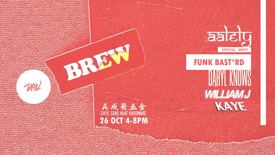 Bringing you the good vibes every season,  it's BREW once again for the month of October. Not only are the food and beverages delicious at  Chye Seng Huat Hardware ,  be sure to get 'umami' tunes from our selectors right in the heart of Jalan Besar. Do come out early and groove with us!  LINEUP: Special Guest ↳ AALELY ( Fiz Aalely Zahid )  ↳  FUNK BSTRD  ↳  KAYE  ↳  Daryl Knows  ↳  William J   TIME: 4 - 8 pm LOCATION: 150 Tyrwhitt Rd, Singapore 207563 ***FREE ENTRY ALL NIGHT***