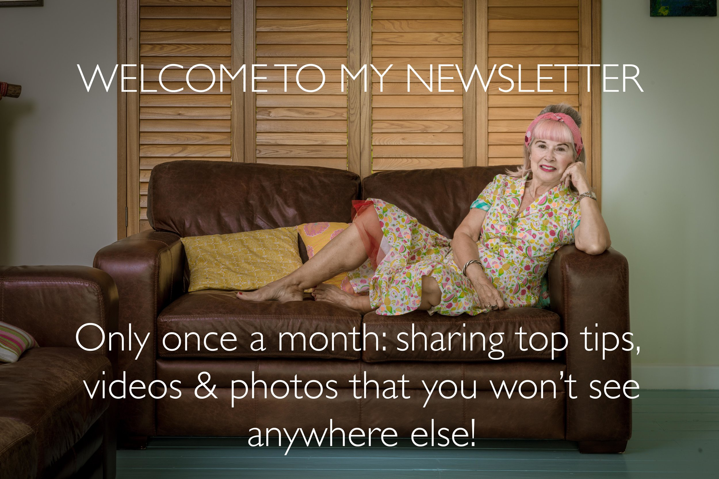 Sing up to the monthly Alternative Ageing newsletter for exclusive top tips, videos and photos