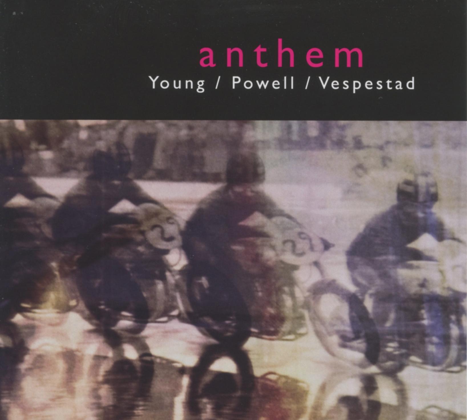 "2011  Young / Powell / Vespestad ""Anthem"" PVY Records  Buy"