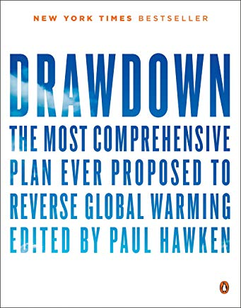Drawdown: The Most Comprehensive Plan Ever Proposed to Reverse Global Warming    by  Paul Hawken  and Tom Steyer