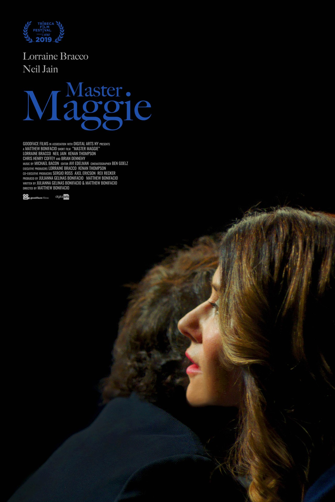 Master Maggie (2019 - Short)    SECOND ASSISTANT DIRECTOR  Official Selection:  Tribeca Film Festival 2019   Nantucket Film Festival 2019   Awards: Audience Award for Best Narrative Short - Nantucket Film Festival 2019