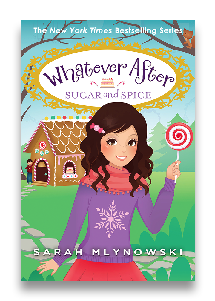 Whatever After: Sugar and Spice — Sarah Mlynowski