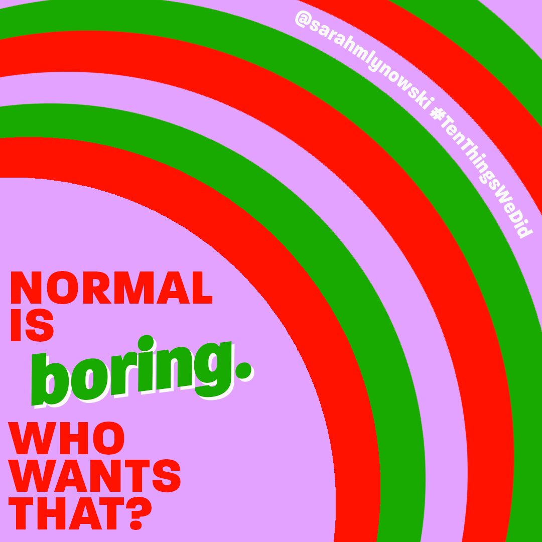 NormalIsBoringTenThings.jpg
