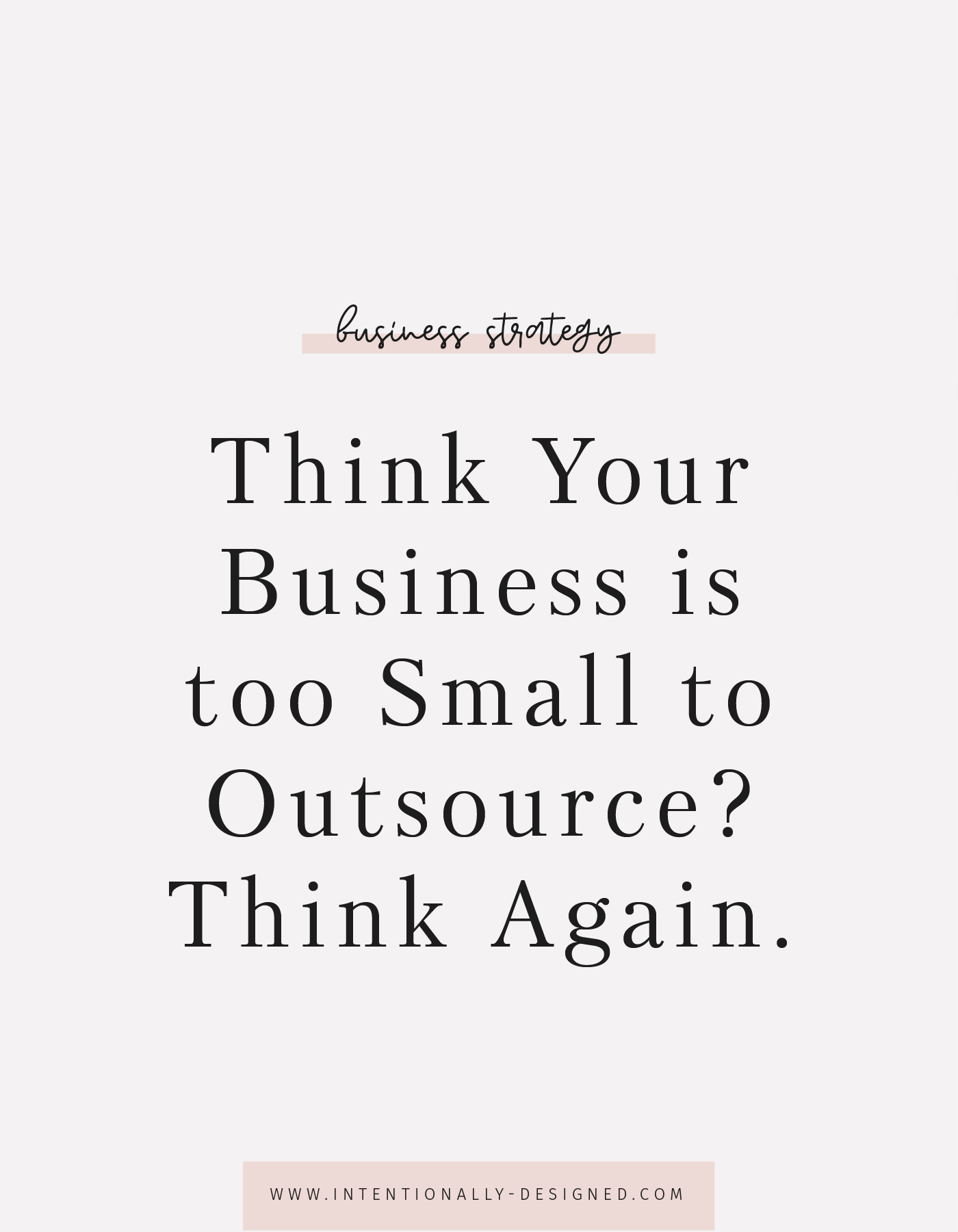 Think Your Business is too Small to Outsource? Think Again.